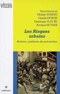 Risques urbains : acteurs, systèmes de prévention