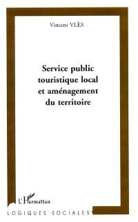 Service public touristique local et aménagement du territoire