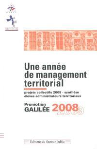 Une année de management territorial : projets collectifs 2009, synthèse, élèves administrateurs territoriaux : promotion Galilée 2008-2009