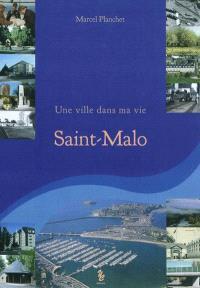 Une ville dans ma vie : Saint-Malo