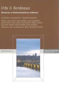 Urbi & Bordeaux : décisions et représentations urbaines