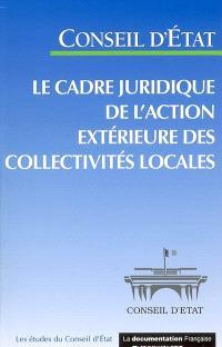 Le cadre juridique de l'action extérieure des collectivités locales