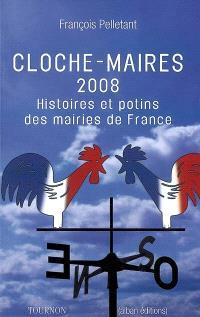 Cloches-maires 2008 : histoires et potins des mairies de France