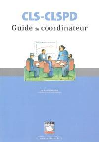 CLS-CLSPD : guide du coordinateur