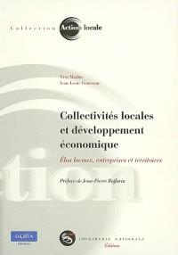 Collectivités locales et développement économique : élus locaux, entreprises et territoires