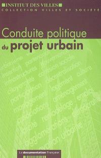 Conduite politique du projet urbain