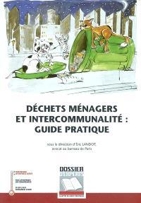 Déchets ménagers et intercommunalité, guide pratique