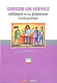 Diriger un service enfance et-ou jeunesse : guide pratique