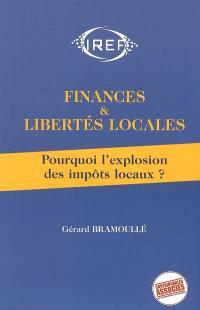 Finances et libertés locales : pourquoi l'explosion des impôts locaux ?