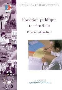 Fonction publique territoriale : personnel administratif : statuts particuliers, échelonnements indiciaires, concours et examens professionnels