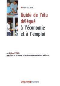 Guide de l'élu délégué à l'économie et à l'emploi