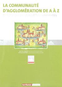 La communauté d'agglomération de A à Z : guide pratique et modèles commentés