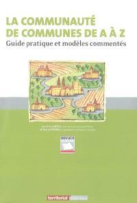 La communauté de communes de A à Z : guide pratique et modèles commentés