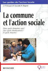 La commune et l'action sociale : dans quels domaines agir ? avec quels interlocuteurs ? et quels moyens ?