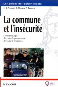 La commune et l'insécurité : comment agir ? avec quels partenaires ? avec quels moyens ?