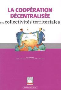 La coopération décentralisée des collectivités territoriales