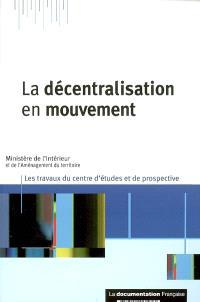 La décentralisation en mouvement