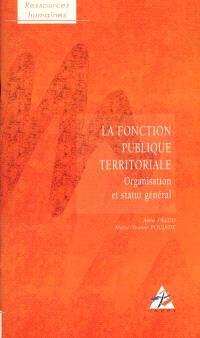 La fonction publique territoriale : organisation et statut général