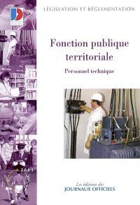 La fonction publique territoriale : personnel technique : statuts particuliers, échelonnements indiciaires, concours et examens professionnels
