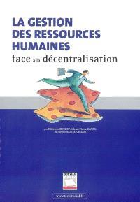 La gestion des ressources humaines face à la décentralisation