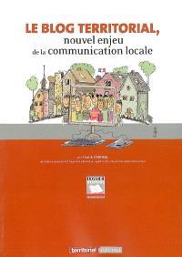 Le blog territorial, nouvel enjeu de la communication locale