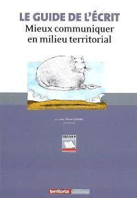 Le guide de l'écrit : mieux communiquer en milieu territorial