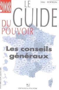 Le guide du pouvoir 2008 : les conseils généraux