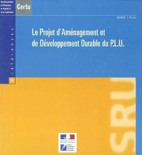 Le projet d'aménagement et de développement durable du PLU