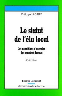 Le statut de l'élu local : les conditions d'exercice des mandats locaux