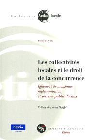 Les collectivités locales et le droit de la concurrence : efficacité économique, réglementation et services publics locaux