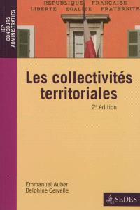 Les collectivités territoriales : une approche juridique et pratique de la décentralisation