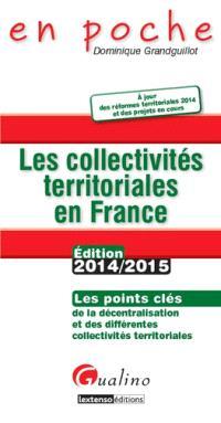 Les collectivités territoriales en France : les points clés de la décentralisation et des différentes collectivités territoriales