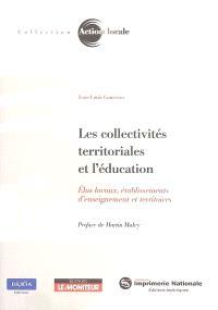 Les collectivités territoriales et l'éducation : élus locaux, établissements d'enseignement et territoires