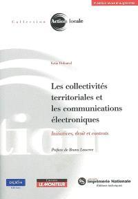 Les collectivités territoriales et les communications électroniques : initiatives, droit et contrats