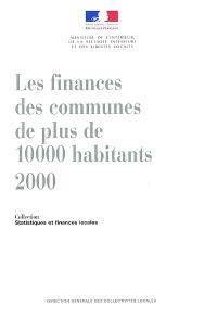Les finances des communes de plus de 10.000 habitants, 2000 : statistiques financières sur les collectivités locales