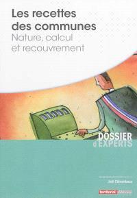 Les recettes des communes : nature, calcul et recouvrement