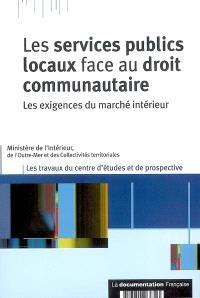 Les services publics face au droit communautaire : les exigences du marché intérieur