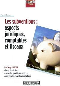 Les subventions : aspects juridiques, comptables et fiscaux