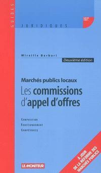 Marchés publics locaux : les commissions d'appel d'offres : composition, fonctionnement, compétences