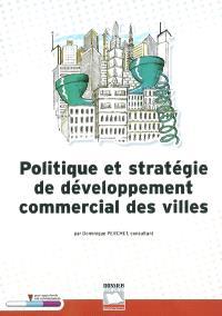 Politique et stratégie de développement commercial des villes