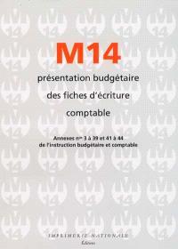 Présentation budgétaire des fiches d'écriture comptable : annexes n° 3 à 39 et 41 et 44 de l'instruction budgétaire et comptable