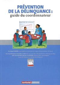 Prévention de la délinquance : guide du coordonnateur