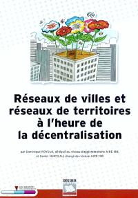 Réseaux de villes et réseaux de territoires à l'heure de la décentralisation