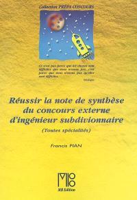 Réussir la note de synthèse du concours externe d'ingénieur subdivisionnaire : toutes spécialités