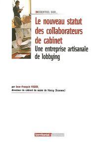 Une entreprise artisanale de lobbying : la recherche d'un meilleur statut pour les collaborateurs de cabinet des collectivités locales