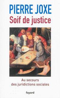 Soif de justice : au secours des juridictions sociales