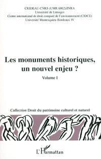 Les monuments historiques, un nouvel enjeu ? : actes du colloque. Volume 1