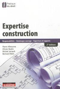 Expertise construction : responsabilités, dommages ouvrages, expertises et rapports