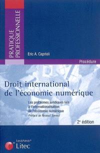 Droit international de l'économie numérique : les problèmes juridiques liés à l'internationalisation de l'économie numérique