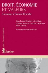 Droit, économie et valeurs : hommage à Bernard Remiche